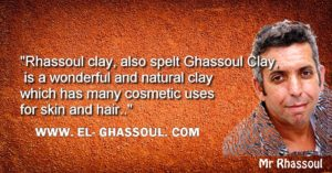 Rhassoul clay also spelt Ghassoul Clay is a wonderful and natural clay which has many cosmetic uses for skin and hair. by Mr Rhassoul. from el-ghassoul.com